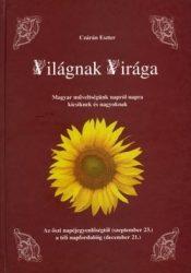 Világnak Virága - Az őszi napéjegyenlőségtől a téli napfordulóig - Czárán Eszter