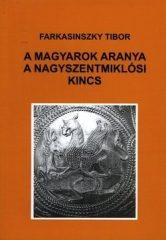 A Magyarok aranya a Nagyszentmiklósi kincs -Farkasinszky Tibor