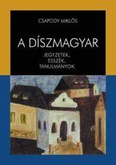 A díszmagyar - Jegyzetek, esszék, tanulmányok -Csapody Miklós