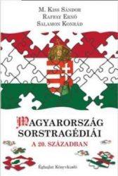 Magyarország sorstragédiái a 20. században : M. Kiss Sándor, Raffay Ernő, Salamon Konrád