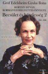 Gróf Edelsheim Gyulai Ilona Becsület és kötelesség 2. 1945-1998