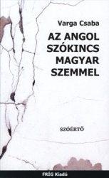 Az angol szókincs magyar szemmel-Szóértő : Varga Csaba
