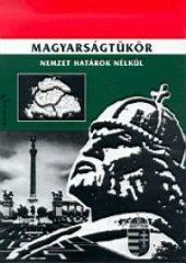 Magyarságtükör - Nemzet határok nélkül - Sisa István