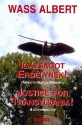 Igazságot Erdélynek! - Justice for Transylvania : Wass Albert