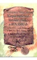 Kárpát-medencei birtoklevelünk a ROVÁSÍRÁS : FRIEDRICH KLÁRA - SZAKÁCS GÁBOR