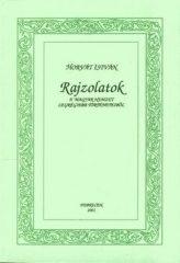 Rajzolatok a' magyar nemzet legrégiebb történeteiből (Főnix Téka 7.) -Farkas Zoltán, Horvát István, Végvári József