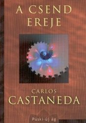 A csend ereje - Carlos Castaneda