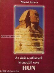 Az óriás-szfinxnek hieroglif neve HUN- Némati Kálmán
