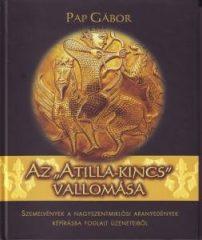 Az Atilla-kincs  vallomása - Pap Gábor