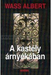 A kastély árnyékában(puhatáblás,Mentor)-Wass Albert