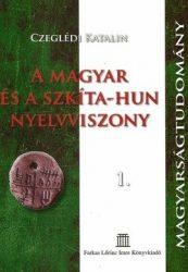 A Magyar és a Szkíta-Hun nyelvviszony 1.- Válogatott tanulmányok : Czeglédi Katalin
