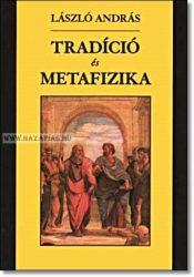 László András- Tradíció és metafizika