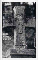 Csíksomlyói passió - Balogh Elemér-Kerényi Imre