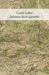 Juliánusz barát ajándéka- Czakó Gábor