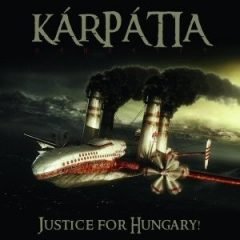 Justice for Hungary! CD : Kárpátia