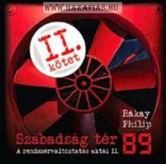 Szabadság tér 89 - 2. kötet A rendszerváltoztatás aktái I.- Rákay Philip