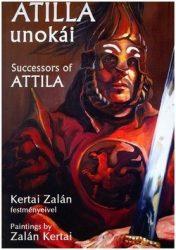 Atilla unokái - Successors of attila : Kertai Zalán -Obrusánszky Borbála