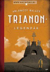 Trianon-legendák - 2. kiadás- Ablonczy Balázs