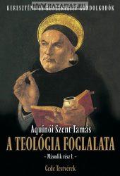Aquinói Szent Tamás: A teológia foglalata II.