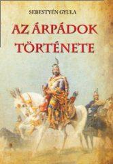 Az Árpádok története - Sebestyén Gyula