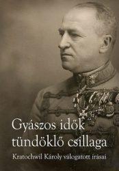 Gyászos idők tündöklő csillaga Kratochvil Károly válogatott írásai: Domonkos László