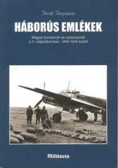 Háborús emlékek - Bombázók, csatarepülők 1940-45- Török Benjamin