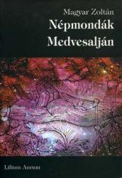 Népmondák Medvesalján - Magyar Zoltán