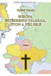 Európa értékrendi válsága, úton a vég felé- Győrfi Károly