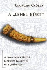 A Lehel - kürt -Csajághy György