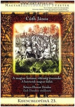 Kisenciklopédia 23. - Cúth János A magyar katonai vitézség évezredei - A harcterek magyar daliái