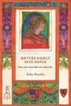 Mátyás király neve napja Száz szép mese Mátyás királyról- Kóka Rozália