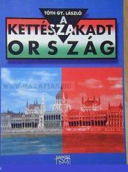 Tóth Gy. László - Kettészakadt ország