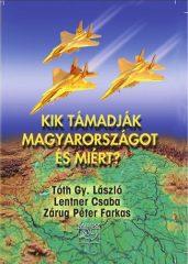 Kik támadják Magyarországot és miért? : Lentner Csaba, Tóth Gy. László, Zárug Péter Farkas