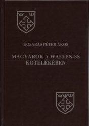 Magyarok a Waffen SS kötelékében: Kosaras Péter Ákos
