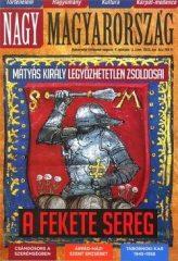 Nagy Magyarország V. évf. 3. 2013. ősz Mátyás király legyőzhetetlen zsoldosai - A fekete sereg
