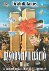 Uzsoracivilizáció II. kötet : Drábik János