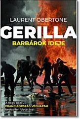 GERILLA 2. - BARBÁROK IDEJE- Laurent Obertone