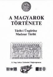 Tárih-i Üngürüsz - A Magyarok története :  Prof. Blaskovics József