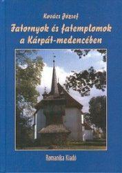 Fatornyok és fatemplomok a Kárpát-medencében : Kovács József