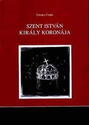 Szent István király koronája - Ferencz Csaba