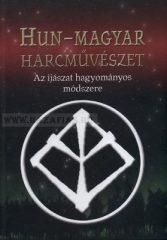 Hun-Magyar harcművészet-Az íjászat hagyományos módszere : Kelemen Zsolt, Kassai Lajos, Grózer Csaba