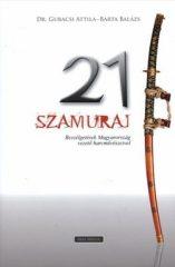 21 szamuráj Beszélgetések Magyarország vezető harcművészeivel - Barta Balázs, Dr. Gubacsi Attila