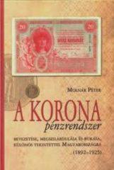 A Korona pénzrendszer - bevezetése, megszilárdulása és bukás