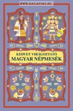 137124d519 Kedvet virágoztató magyar népmesék- Dömötör Sándor - magyarbolt ...