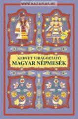 Kedvet virágoztató magyar népmesék- Dömötör Sándor