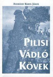 Pilisi vádló kövek : Andrássy Kurta János