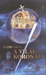 A világ koronája -Jezsó Ákos