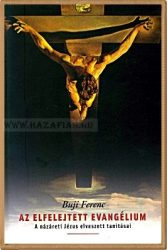 Buji Ferenc-Az elfelejtett evangélium-A názáreti Jézus elveszett tanításai