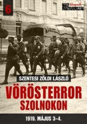 Vörösterror Szolnokon 1919. május 3-4. - Szentesi Zöldi László