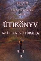 A magyar nyelv mint útikönyv II. Az élet nevű túrához -Juhász Zsolt
